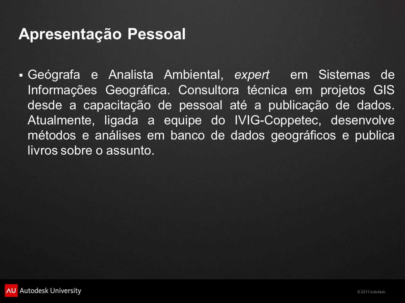 © 2011 Autodesk LOCALIZAÇÃO DA ÁREA DE ESTUDO