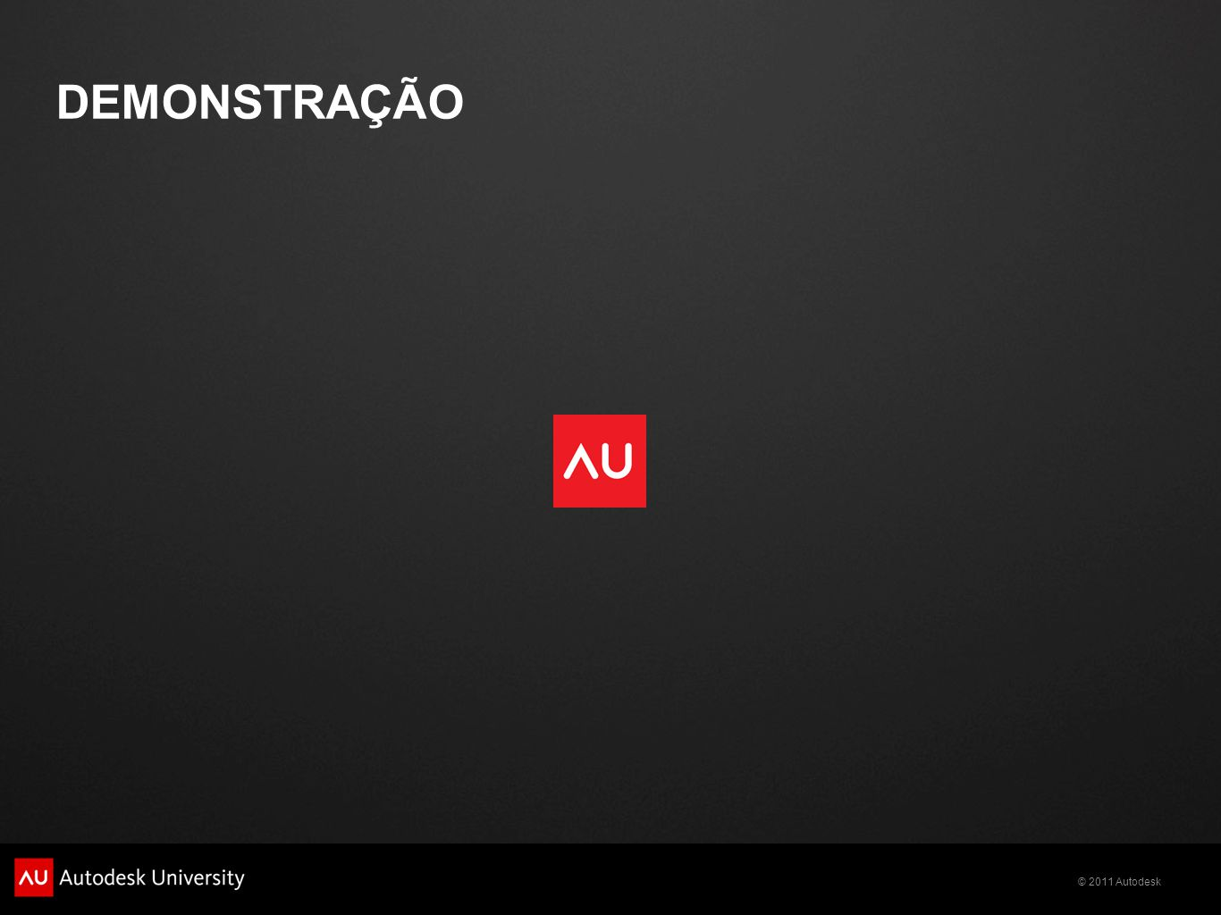 © 2011 Autodesk DEMONSTRAÇÃO