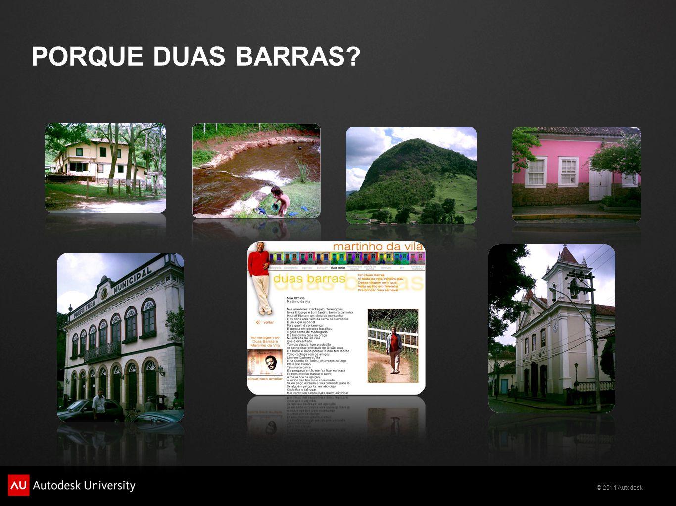 © 2011 Autodesk PORQUE DUAS BARRAS?