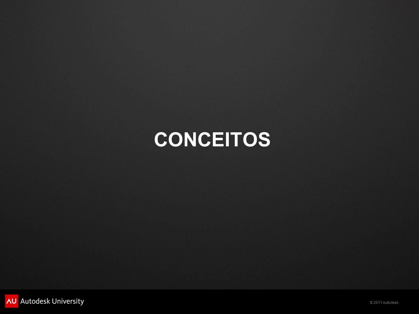 © 2011 Autodesk CONCEITOS
