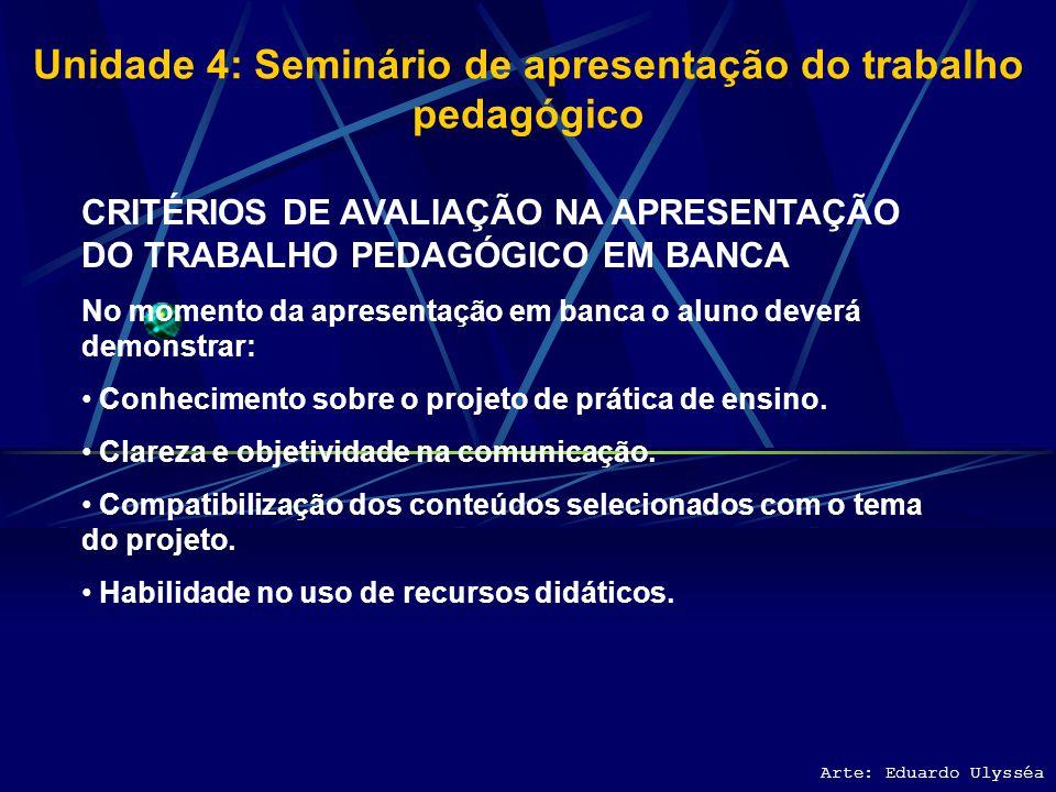 Unidade 3: Os elementos constitutivos na organização do trabalho pedagógico Arte: Eduardo Ulysséa •PLANEJAMENTO DA AÇÃO DIDÁTICA •FORMULAÇÃO DE OBJETI