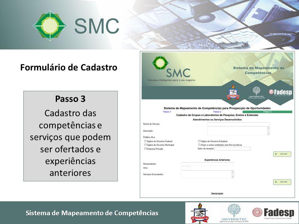 Sistema de Mapeamento de Competências SMC Passo 3 Cadastro das competências e serviços que podem ser ofertados e experiências anteriores Formulário de