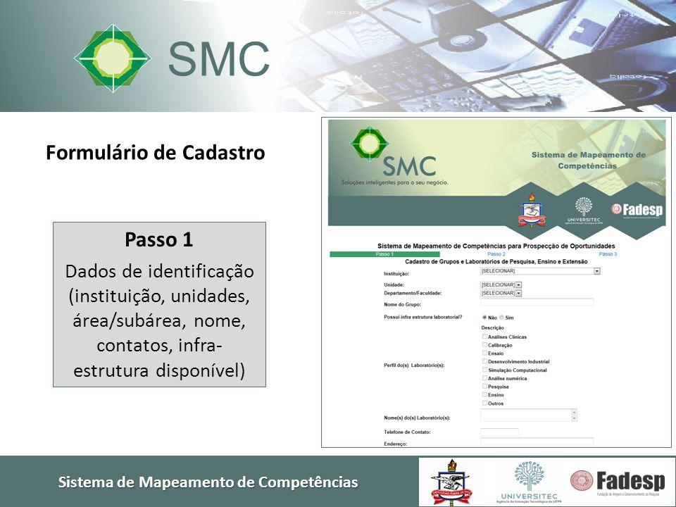 Sistema de Mapeamento de Competências SMC Passo 1 Dados de identificação (instituição, unidades, área/subárea, nome, contatos, infra- estrutura dispon