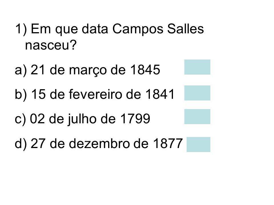 8) Com quantos anos Campos Salles veio para São Paulo? a) 16 anos b) 15 anos c) 25 anos d) 07 anos