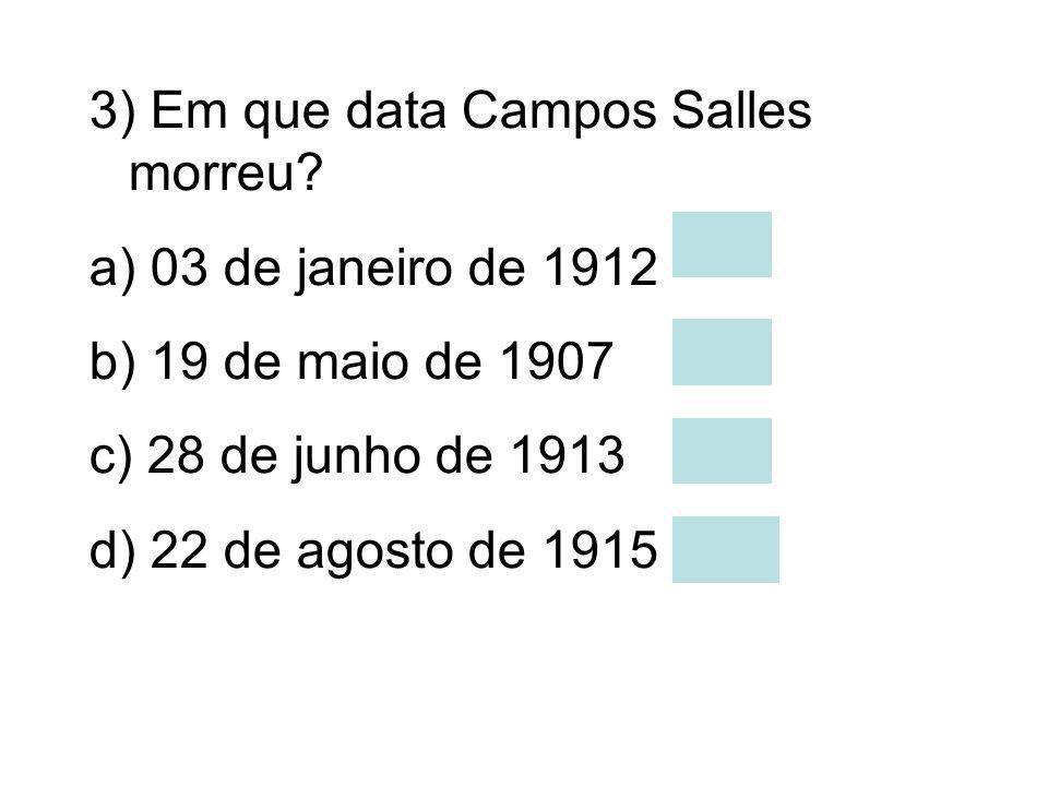 10) Em que cidade Campos Salles morreu? a) Campinas b) Jundiaí c) Santos d) São Paulo