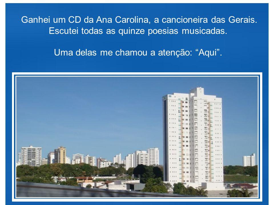 Ganhei um CD da Ana Carolina, a cancioneira das Gerais.