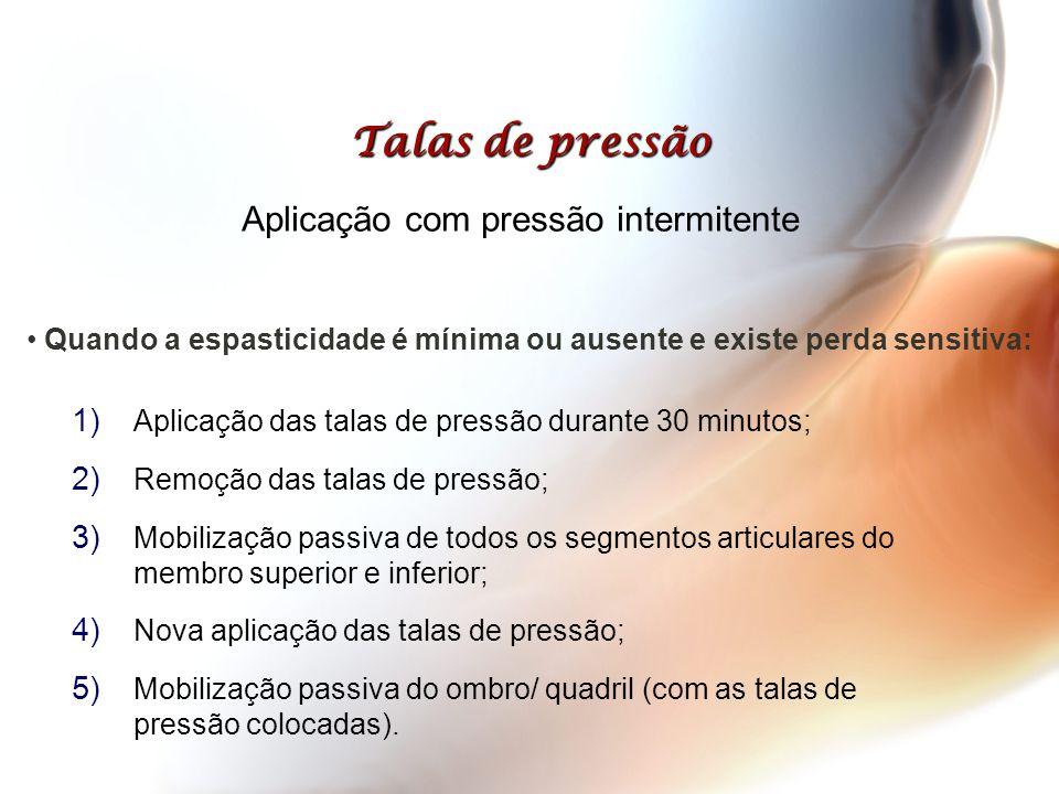 Talas de pressão Aplicação com pressão intermitente 1) Aplicação das talas de pressão durante 30 minutos; 2) Remoção das talas de pressão; 3) Mobiliza