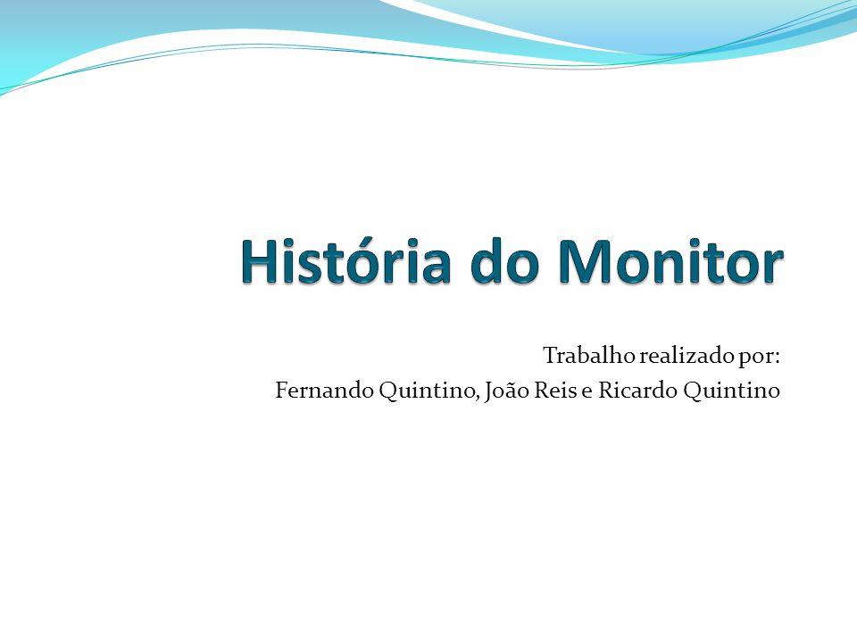 Trabalho realizado por: Fernando Quintino, João Reis e Ricardo Quintino