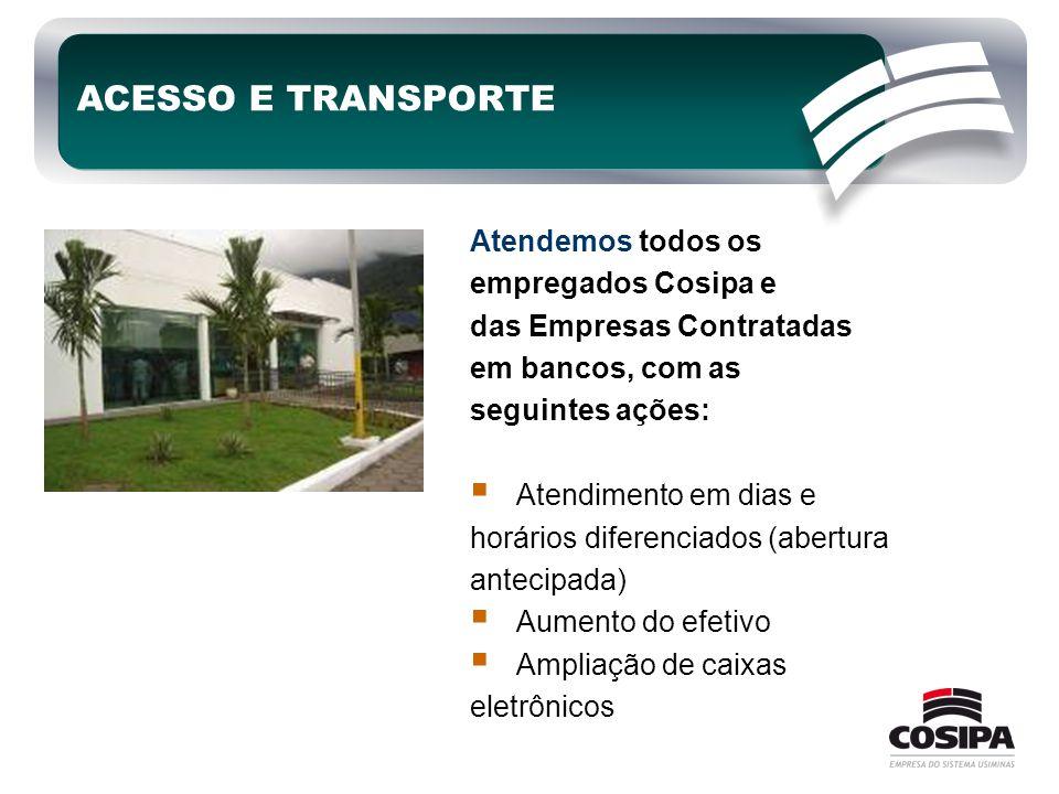 Atendemos todos os empregados Cosipa e das Empresas Contratadas em bancos, com as seguintes ações:  Atendimento em dias e horários diferenciados (abe