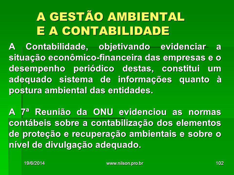 A GESTÃO AMBIENTAL E A CONTABILIDADE A Contabilidade, objetivando evidenciar a situação econômico-financeira das empresas e o desempenho periódico des