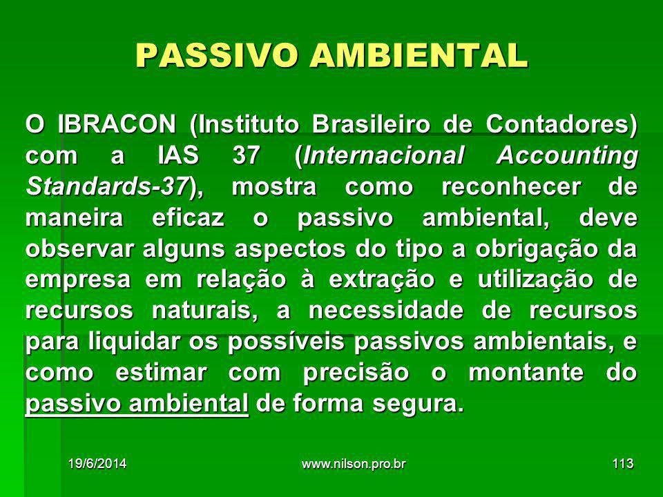 PASSIVO AMBIENTAL O IBRACON (Instituto Brasileiro de Contadores) com a IAS 37 (Internacional Accounting Standards-37), mostra como reconhecer de manei