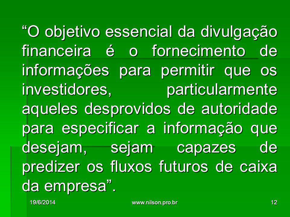 """""""O objetivo essencial da divulgação financeira é o fornecimento de informações para permitir que os investidores, particularmente aqueles desprovidos"""