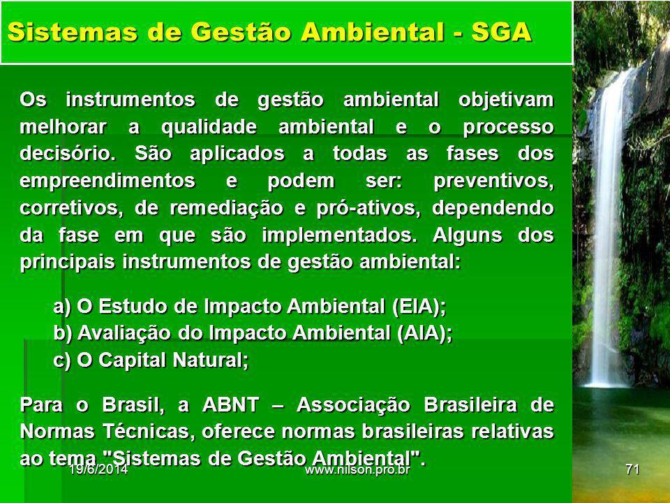 Sistemas de Gestão Ambiental - SGA Os instrumentos de gestão ambiental objetivam melhorar a qualidade ambiental e o processo decisório. São aplicados