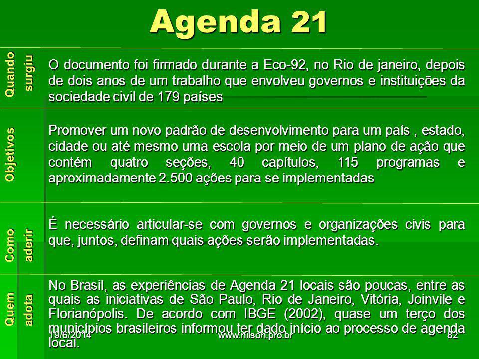 O documento foi firmado durante a Eco-92, no Rio de janeiro, depois de dois anos de um trabalho que envolveu governos e instituições da sociedade civi