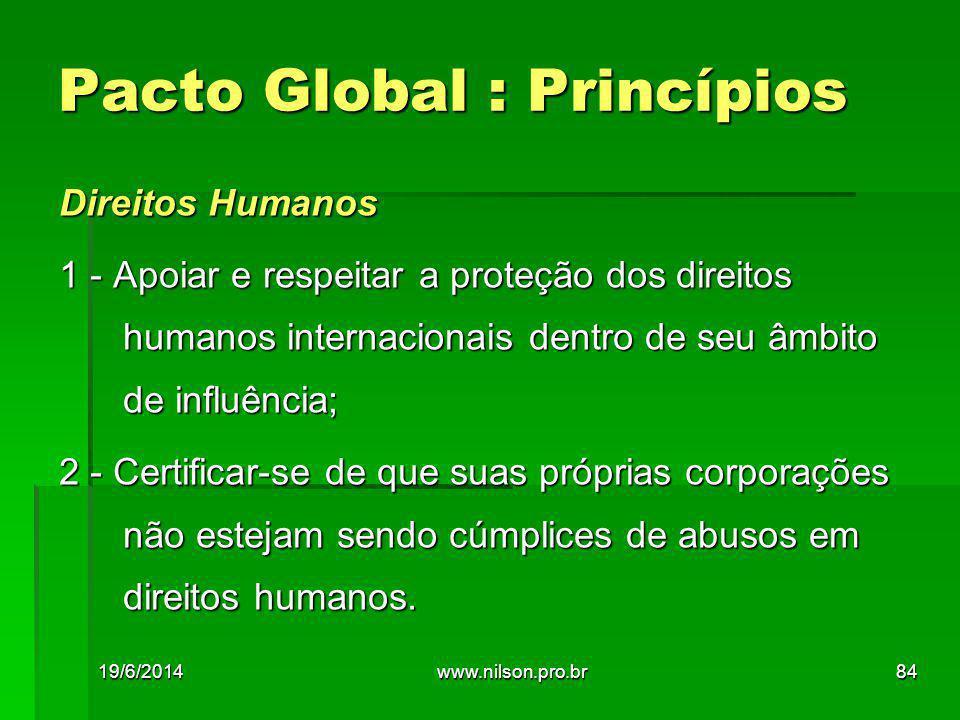 Direitos Humanos 1 - Apoiar e respeitar a proteção dos direitos humanos internacionais dentro de seu âmbito de influência; 2 - Certificar-se de que suas próprias corporações não estejam sendo cúmplices de abusos em direitos humanos.