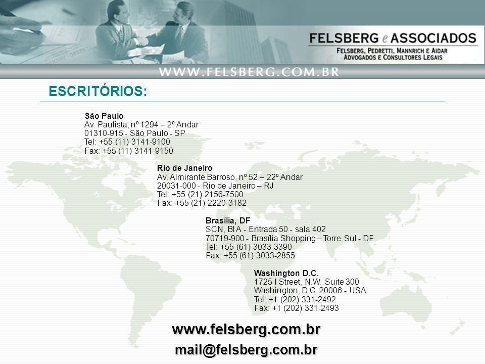 São Paulo Av. Paulista, nº 1294 – 2º Andar 01310-915 - São Paulo - SP Tel: +55 (11) 3141-9100 Fax: +55 (11) 3141-9150 Rio de Janeiro Av. Almirante Bar