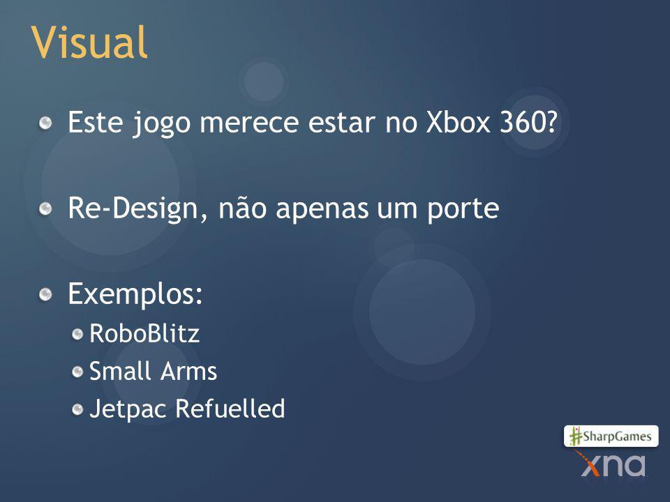 Visual Este jogo merece estar no Xbox 360.
