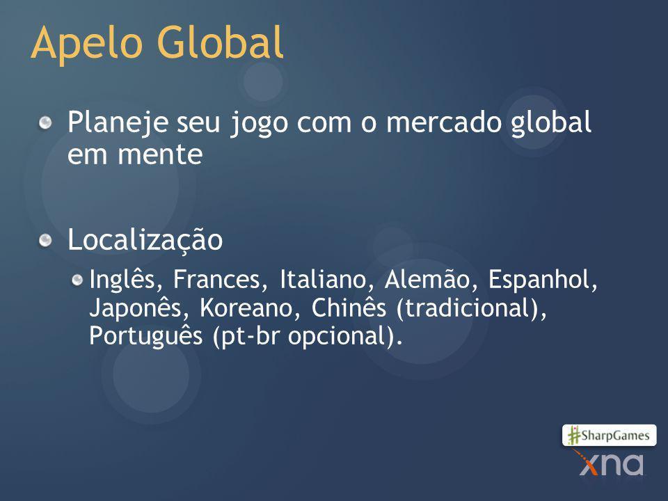 Apelo Global Planeje seu jogo com o mercado global em mente Localização Inglês, Frances, Italiano, Alemão, Espanhol, Japonês, Koreano, Chinês (tradicional), Português (pt-br opcional).