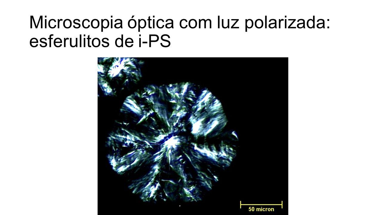 Microscopia óptica com luz polarizada: esferulitos de i-PS
