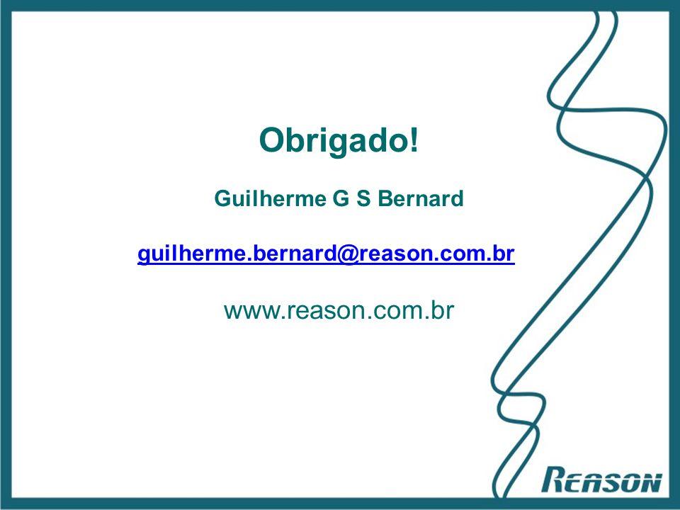 Slide 16 Obrigado! Guilherme G S Bernard guilherme.bernard@reason.com.br www.reason.com.br