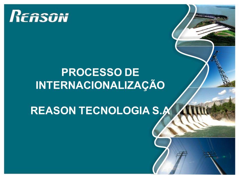 Slide 5 PROCESSO DE INTERNACIONALIZAÇÃO REASON TECNOLOGIA S.A