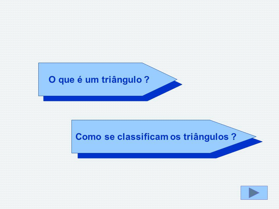 Como se classificam os triângulos ? O que é um triângulo ?