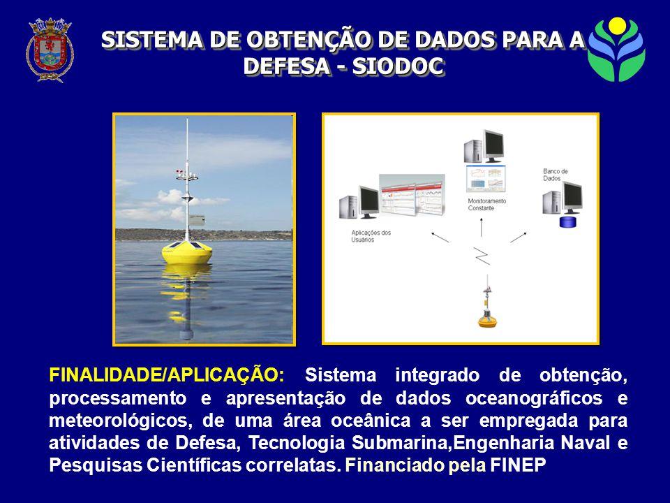 FINALIDADE/APLICAÇÃO: Sistema integrado de obtenção, processamento e apresentação de dados oceanográficos e meteorológicos, de uma área oceânica a ser empregada para atividades de Defesa, Tecnologia Submarina,Engenharia Naval e Pesquisas Científicas correlatas.