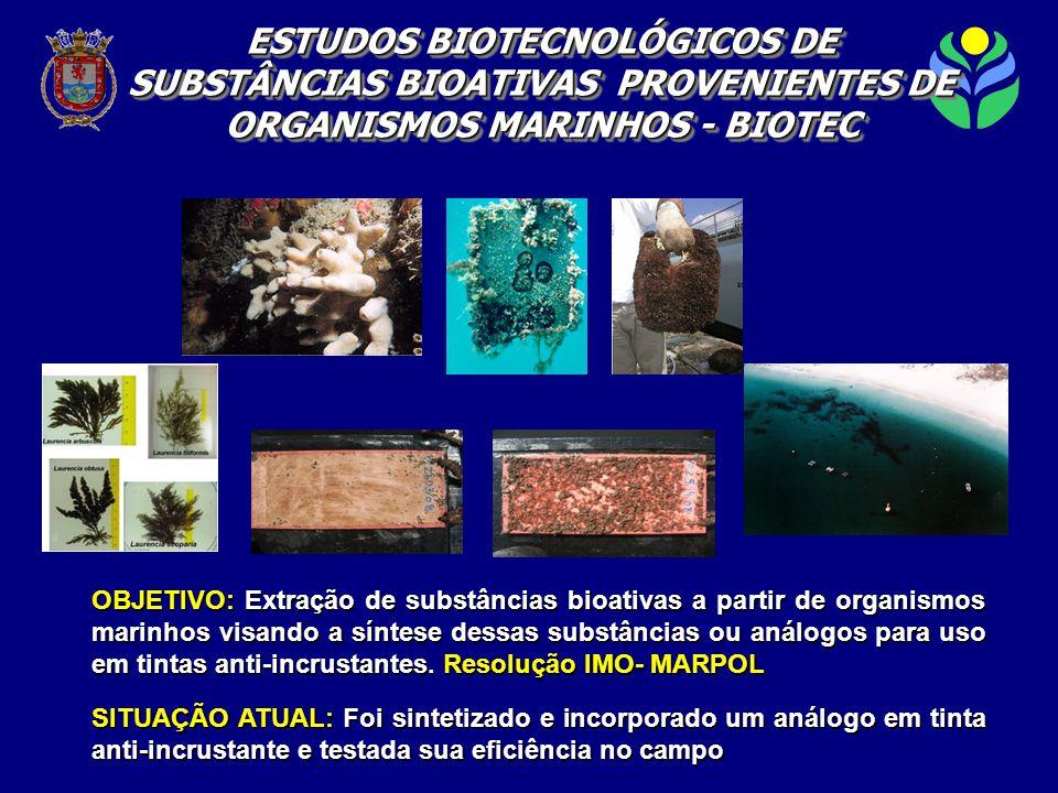 OBJETIVO: Extração de substâncias bioativas a partir de organismos marinhos visando a síntese dessas substâncias ou análogos para uso em tintas anti-incrustantes.