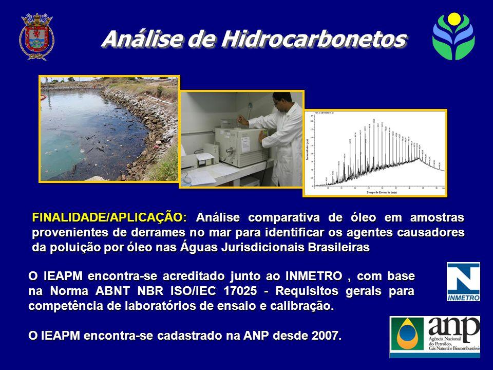 FINALIDADE/APLICAÇÃO: Análise comparativa de óleo em amostras provenientes de derrames no mar para identificar os agentes causadores da poluição por óleo nas Águas Jurisdicionais Brasileiras O IEAPM encontra-se acreditado junto ao INMETRO, com base na Norma ABNT NBR ISO/IEC 17025 - Requisitos gerais para competência de laboratórios de ensaio e calibração.