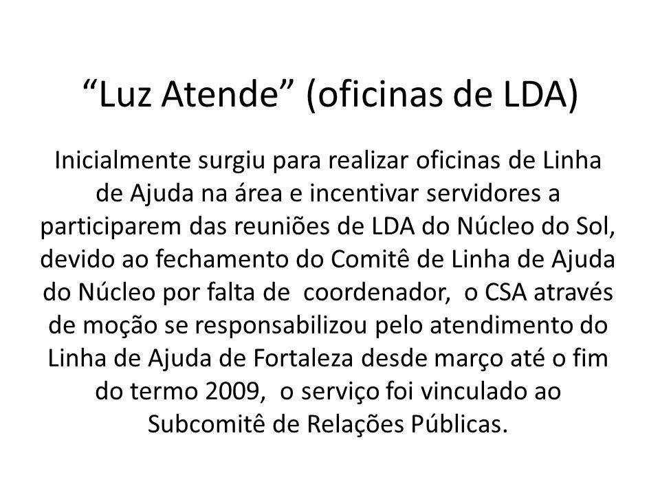 """""""Luz Atende"""" (oficinas de LDA) Inicialmente surgiu para realizar oficinas de Linha de Ajuda na área e incentivar servidores a participarem das reuniõe"""