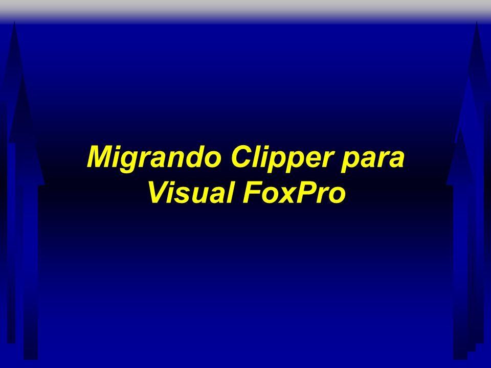 Migrando Clipper para Visual FoxPro
