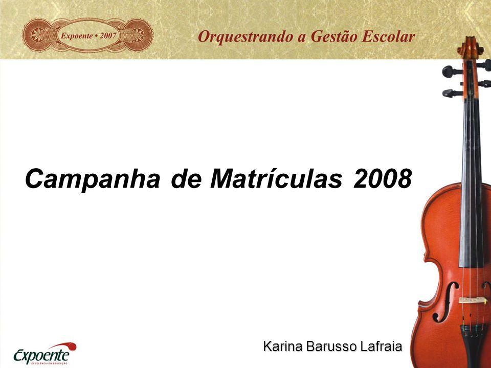 Campanha de Matrículas 2008 Karina Barusso Lafraia
