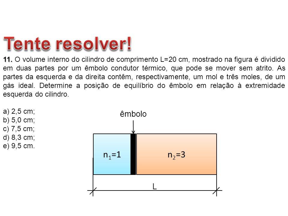 11. 11. O volume interno do cilindro de comprimento L=20 cm, mostrado na figura é dividido em duas partes por um êmbolo condutor térmico, que pode se