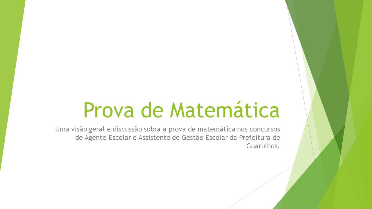 Prova de Matemática Uma visão geral e discussão sobra a prova de matemática nos concursos de Agente Escolar e Assistente de Gestão Escolar da Prefeitu