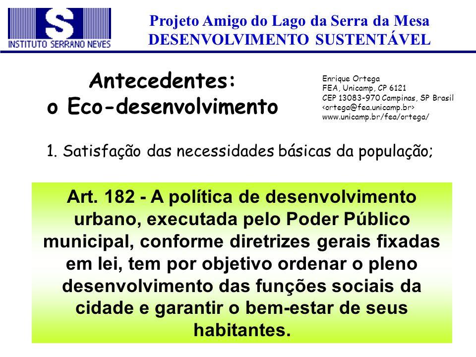 Projeto Amigo do Lago da Serra da Mesa DESENVOLVIMENTO SUSTENTÁVEL 1. Satisfação das necessidades básicas da população; Antecedentes: o Eco-desenvolvi