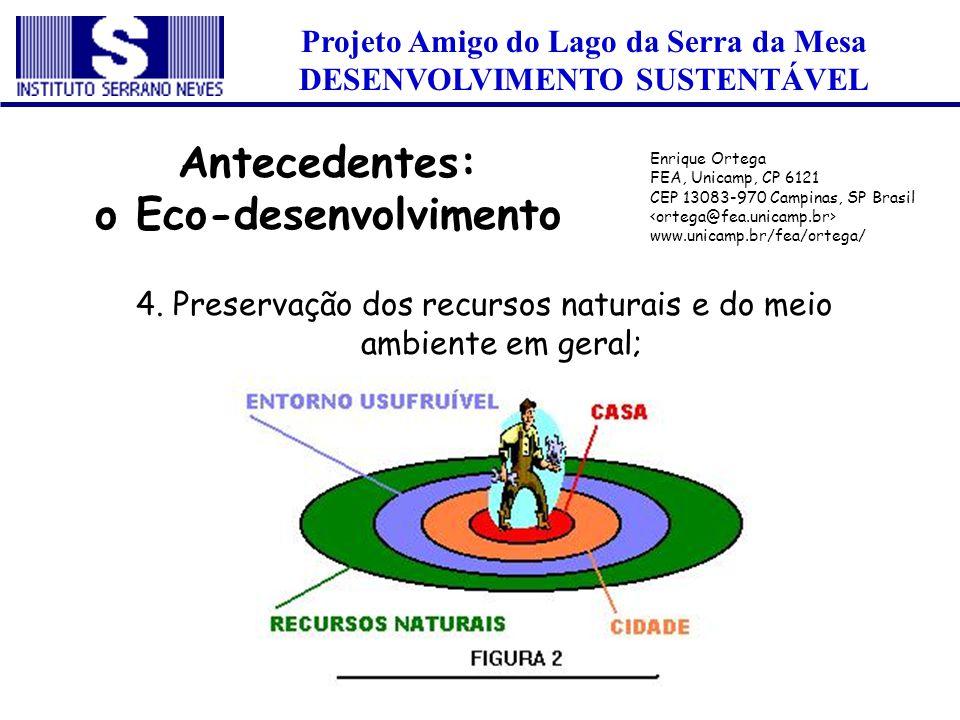 Projeto Amigo do Lago da Serra da Mesa DESENVOLVIMENTO SUSTENTÁVEL 4. Preservação dos recursos naturais e do meio ambiente em geral; Antecedentes: o E