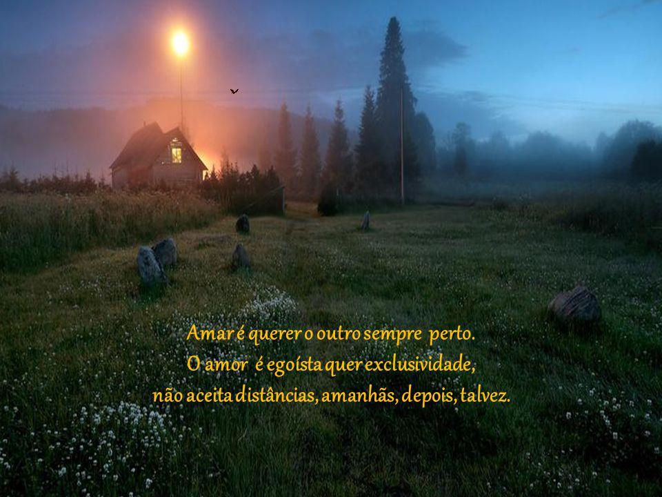 Quem ama não esquece detalhe do outro: a voz, o som dos passos, as datas importantes, as horas passadas, o riso e as lágrimas que o outro tem entregue