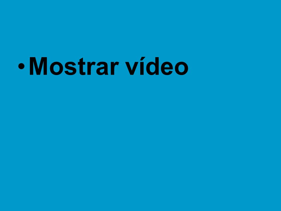 •Mostrar vídeo