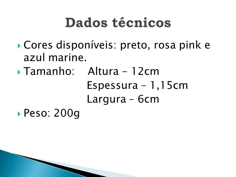  Cores disponíveis: preto, rosa pink e azul marine.  Tamanho: Altura - 12cm Espessura – 1,15cm Largura – 6cm  Peso: 200g