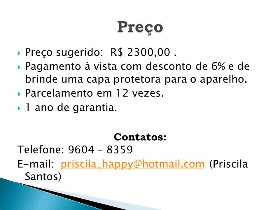  Preço sugerido: R$ 2300,00.