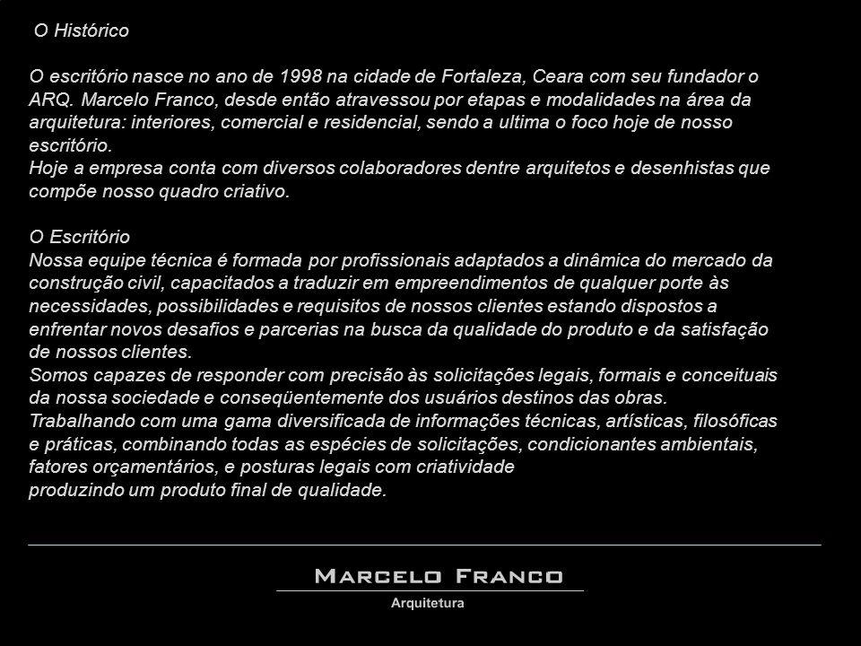 O Histórico O escritório nasce no ano de 1998 na cidade de Fortaleza, Ceara com seu fundador o ARQ.