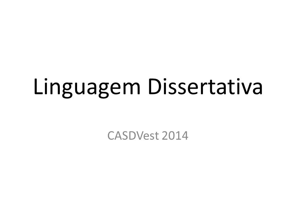 Linguagem Dissertativa CASDVest 2014