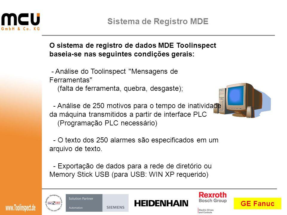 O sistema de registro de dados MDE Toolinspect baseia-se nas seguintes condições gerais: - Análise do Toolinspect Mensagens de Ferramentas (falta de ferramenta, quebra, desgaste); - Análise de 250 motivos para o tempo de inatividade da máquina transmitidos a partir de interface PLC (Programação PLC necessário) - O texto dos 250 alarmes são especificados em um arquivo de texto.