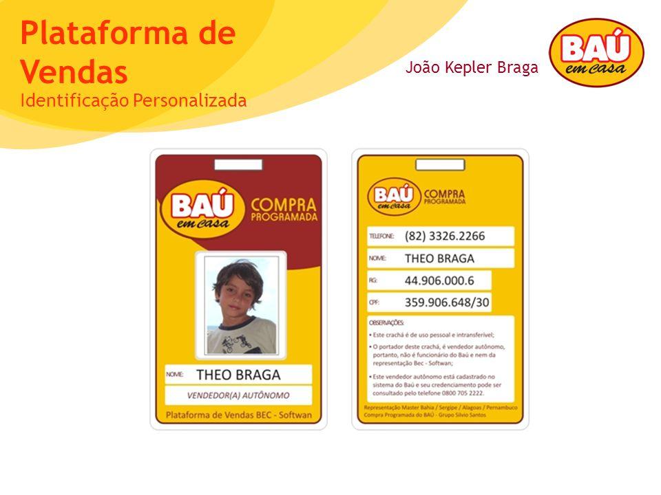 João Kepler Braga Plataforma de Vendas Identificação Personalizada