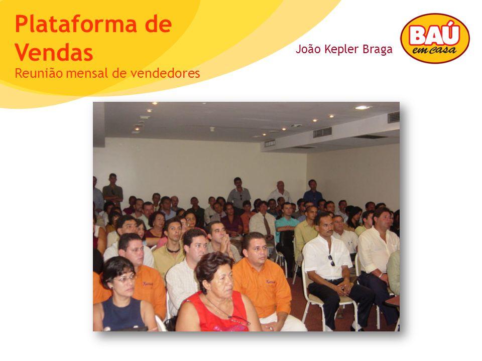 João Kepler Braga Plataforma de Vendas Reunião mensal de vendedores