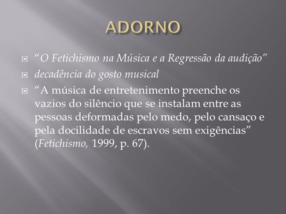  : A liquidação do indivíduo constitui o sinal característico da nova época musical em que vivemos. (1999, p.