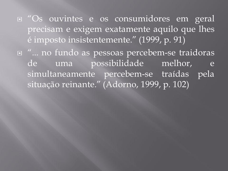  A arte é movimento de objetivação da irracionalidade da sociedade completamente coletivizada.