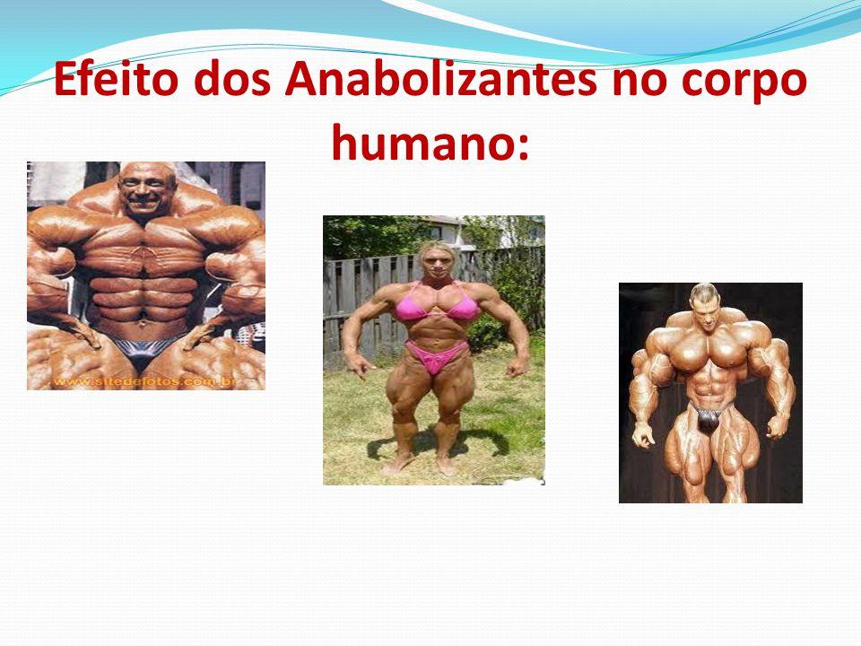Efeito dos Anabolizantes no corpo humano: