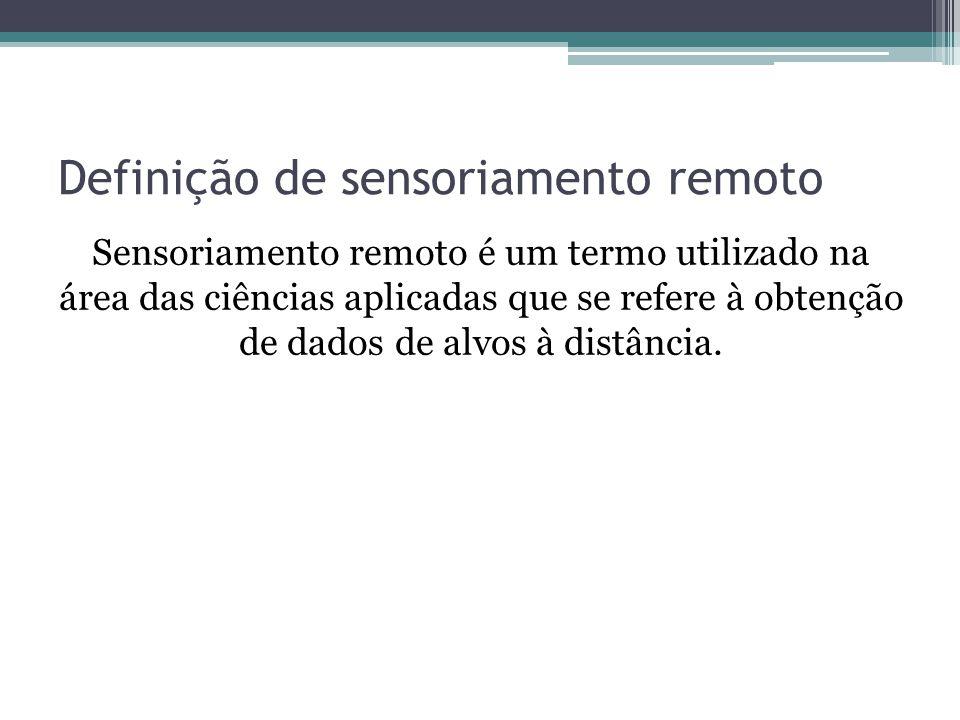 Definição de sensoriamento remoto Sensoriamento remoto é um termo utilizado na área das ciências aplicadas que se refere à obtenção de dados de alvos