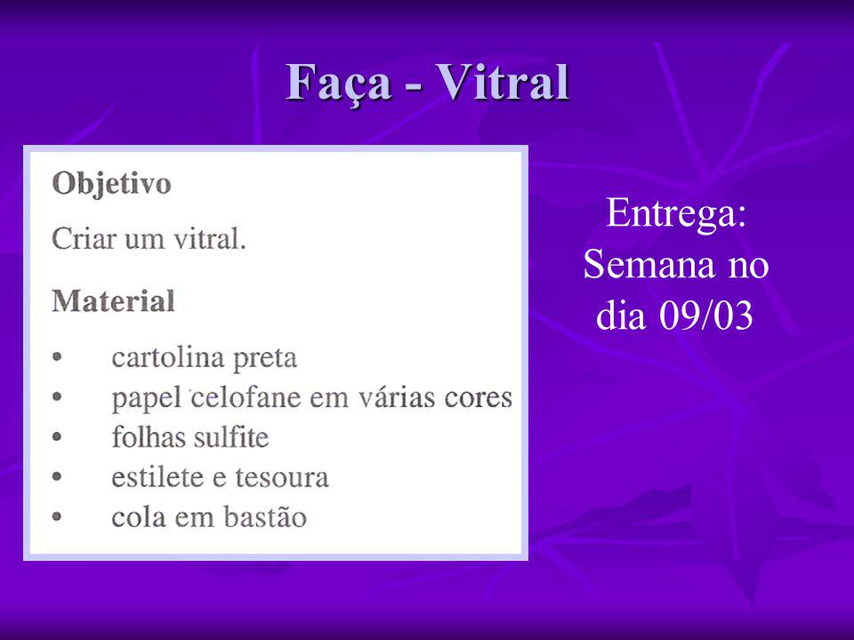 Faça - Vitral Entrega: Semana no dia 09/03